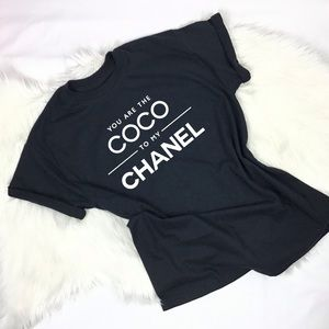 You are the Coco to my Chanel T-shirt